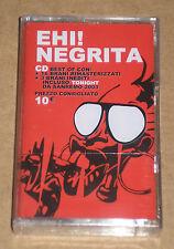 NEGRITA - EHI! NEGRITA: BEST OF - MUSICASSETTA MC SIGILLATA (SEALED)