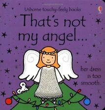 That's Not My Angel... (Thats Not My),Fiona Watt, Rachel Wells