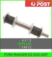 Fits FORD RANGER EQ 2002-2007 - Front Stabiliser / Anti Roll Sway Bar Link