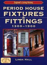 Period House Fixtures and Fittings 1300-1900 by Linda Hall (Paperback, 2005)
