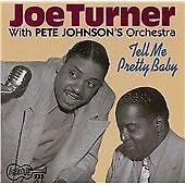 Big Joe Turner - Tell Me Pretty Baby (1992) CD