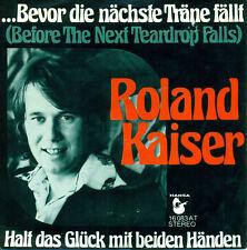 "Roland Kaiser - Before Next träne Felling 7 "" S 6935"
