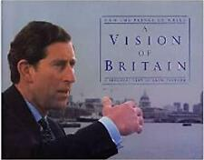 HRH THE PRINCE OF WALES A VISION OF BRITAIN