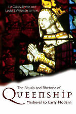 The Rituals and Rhetoric of Queenship: Medieval to Early Modern, , Very Good, Ha