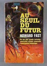 HOWARD FAST / AU SEUIL DU FUTUR / MARABOUT SCIENCE FICTION POCHE