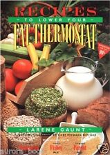 Recipes to Lower Your Fat Thermostat Paperback by LaRene Gaunt Brand New WK9189