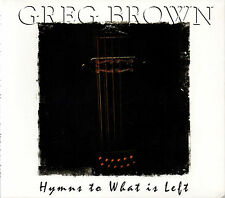 GREG BROWN hymns to what is left CD digipak USA 2012 great Blues