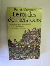 """Barret & Gurgand """"Le Roi des derniers jours (Histoire des rebaptisés de Munster)"""