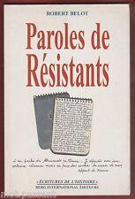 HISTOIRE. Paroles de Résistants par Robert Belot. Belle dédicace.1ère edt 2001.