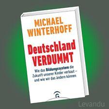 DEUTSCHLAND VERDUMMT | MICHAEL WINTERHOFF | Wie das Bildungssystem die ...
