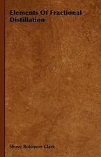 Elements of Fractional Distillation (Hardback or Cased Book)