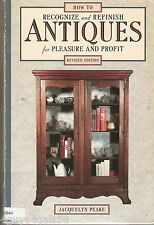 How to Recognize and Refinish Antiques for Pleasure and Profit by Jacquelyn P...