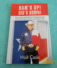 SIGNED Ham'r Up! Bid'r Down! How to Buy from Storage Auctions~WALT CADE A&E Wars