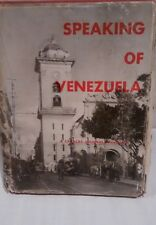 Speaking Of Venezuela A Caracas Journal Miscellany Dorothy Kamen-Kaye 1947 DJ/HC