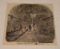 1881 magazine engraving #2 ~ PAMPAS RIVER SUSPENSION BRIDGE Peru