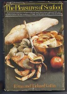 The Pleasures of Seafood by Richard Collin and Rima Collin (1977, Hardcover)