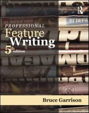 Routledge Communication: Professional Feature Writing by Bruce Garrison...