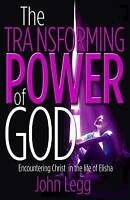(Good)-Transforming Power of God (The): Encountering Christ in the Life of Elish