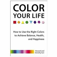 Color Your Life: How to Use the Right Colors to Achieve Balance-ExLibrary