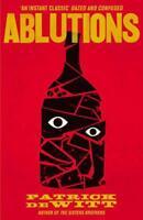 Ablutions por Patrick Dewitt Libro de Bolsillo 9781847086341 Nuevo