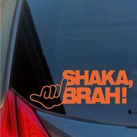 Shaka Brah sticker decal Hang Loose Hawaii Hawaiian local aloha hand sign relax