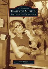 Images of America Ser.: Trailside Museum : The Legend of Virginia Moe by Jane...
