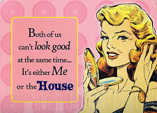 NEW Both of Us Cant Look Good Me or House Retro Metal Tin Sign Collectable Fun