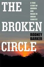 Broken Circle: True Story of Murder and Magic in Indian Country: The Troubled Pa