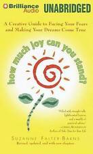 How Much Joy Can You Stand?: A Creative Guide to Facing Your Fears and Making Yo
