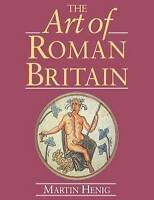 The Art of Roman Britain-by Martin Henig, NEW IN PAPERBACK