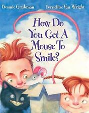 How Do You Get a Mouse to Smile? (Brand New Paperback) Bonnie Grubman