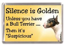 "Coloured Bull Terrier Dog Fridge Magnet ""Silence is Golden ....."" by Starprint"