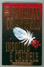 CORNWELL PATRICIA INSOLITO E CRUDELE MONDADORI 1999 OSCAR BESTSELLERS 744