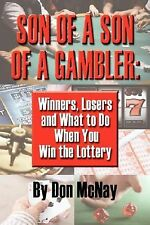 Son of a Son of a Gambler: Winners, Losers and What to Do When You Win the Lotte