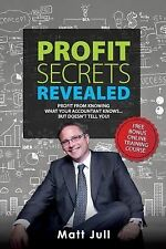 Profit Secrets Revealed : Profit from Knowing What Your Accountant Knows......