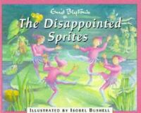 Very Good, The Disappointed Sprites, Blyton, Enid, Paperback