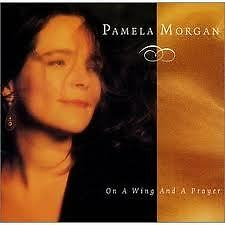 MORGAN PAMELA- ON A WING AND A PRAYER. CD.