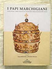 I Papi Marchigiani - da Giovanni XVIII a Pio IX - F. Mariano & S. Papetti - 2000