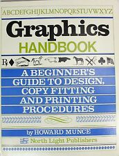 Graphics Handbook: A Beginner's Guide to Design, Copy Fitting and Printing...