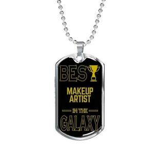 Best MakeupArtist In The Galaxy Necklace Stainless Steel or 18k Gold Dog Tag w 2