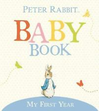 NEW - My First Year: Peter Rabbit Baby Book by Potter, Beatrix