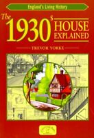 The 1930s House Explained by Trevor Yorke 9781846740022 | Brand New