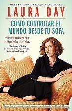 Como controlar el mundo desde tu sofa: Utiliza tu intuicion para realizar todos