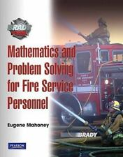 Mathematics and Problem Solving for Fire Service Personnel: A Worktext for