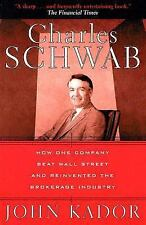 Charles Schwab : How One Company Beat Wall Street and Reinvented the...