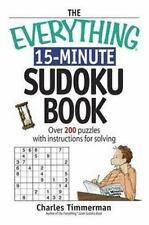 The Everything 15-Minute Sudoku Book: Over 200 Puzzles With Instructions for Sol
