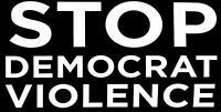 Stop Democrat Violence Black White Vinyl Decal Bumper Sticker