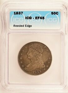 1837 Bust Half Dollar Reeded Edge Silver 50c XF ICG EF45 Extremely Fine