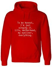 TO BE HONEST, I'M JUST WINGING IT, LIFE, MOTHERHOOD, MY EYELINER.. Hoody, HOODIE