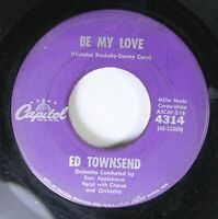 50'S/60'S 45 Ed Townsend - Be My Love / With No One To Love On Capitol